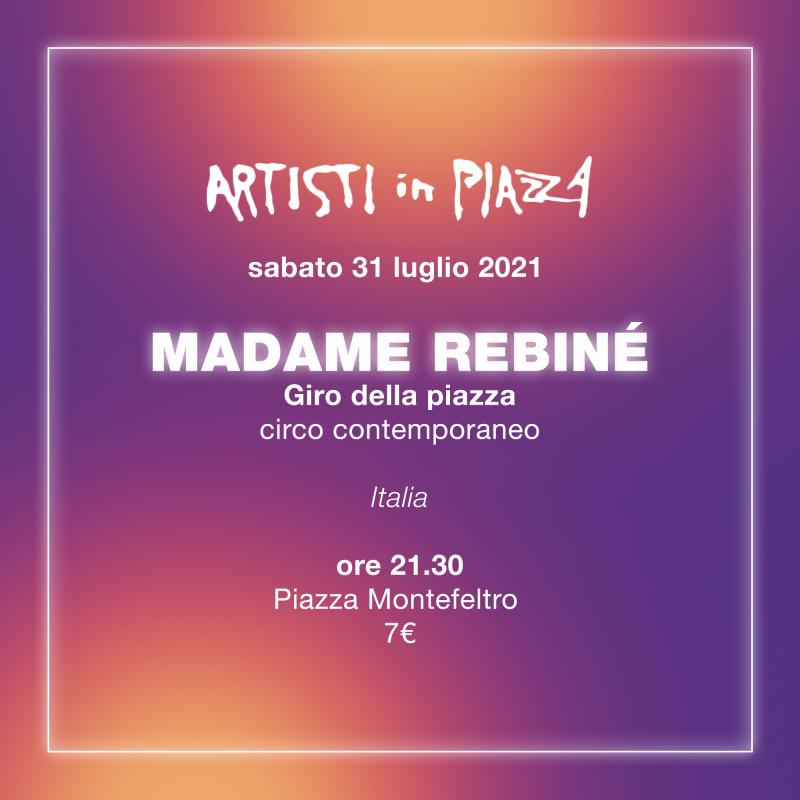 Artisti in Piazza presenta: Madame Rebiné